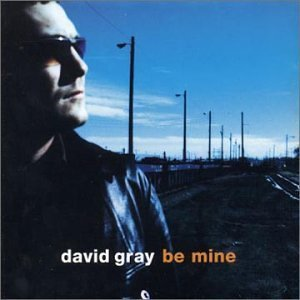Be Mine David Gray